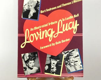 I Love Lucy Book, Lucille Ball, An Illustrated Tribute to Lucille Ball: Loving Lucy Foreword by Gale Gordon, 1980