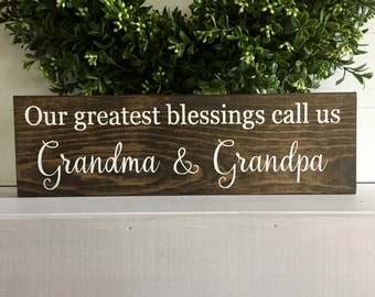 Our greatest blessings call us - Grandparents sign - Grandma sign - grandpa sign - custom grandparent sign - wood sign -  wooden sign