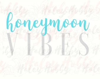 Honeymoon Vibes shirt design wedding engaged wifey SVG cut file silhouette digital file