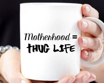 Motherhood = Thug Life Mug