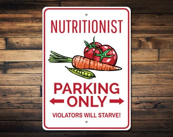 Nutritionist Parking Sign, Nutritionist Gift, Nutritionist Sign, Nutrition Sign, Nutrition Gift, Nutrition Decor-Quality Aluminum ENS1002822