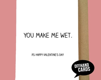 you make me wet funny valentines card humour card funny valentines crude - Etsy Valentines Cards
