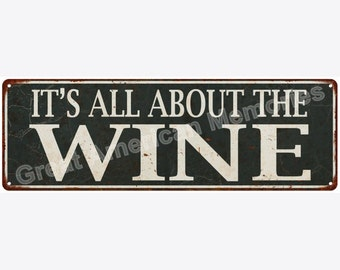 It's All About the Wine Distressed Look Metal Sign 6x18 6180603
