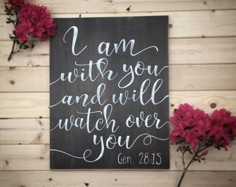 I am with you, hand painted wooden sign, wood sign with quote, small wood sign, love quote, Genesis 28, farmhouse style, rustic home decor