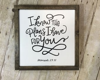 I know the plans i have for you - Jeremiah 29:11 - bible verse - wood sign - wall decor - hand painted - gallery wall