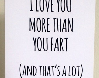 I Love You More Than You Fart (And That's A Lot)