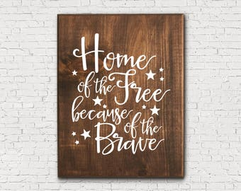 Freedom Sign - Patriotic Sign - Home Of The Free Because Of The Brave - Brave Sign - Wooden Freedom Sign - Military Family Sign - USA Sign