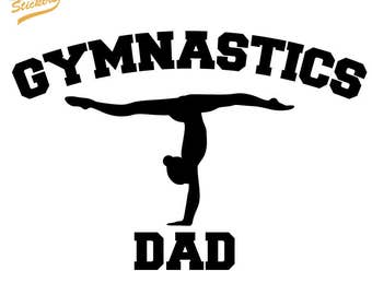 Silhouette Gymnast with Gymnastics Dad Text -  Vinyl Car Decal Sticker