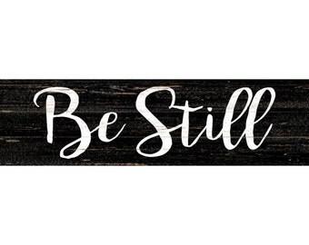 Be Still Sign- Be Still Religious Wall Sign