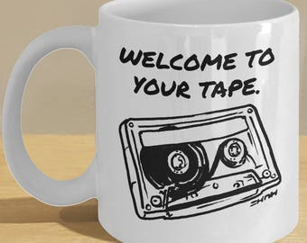Welcome to Your Tape Meme Mug // Many Reasons Why You Have to Get This Coffee Cup! // Mixtape, Cassette Art