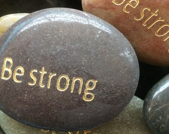 Engraved Stones / River Rocks with Inspirational Words - Gifts or Paper Weights - Be strong