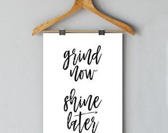 Grind Now Shine Later Art, Grind Now Shine Later Decor, Motivational Print, Inspirational Art, Motivational Wall Art, 8x10 Motivational Art