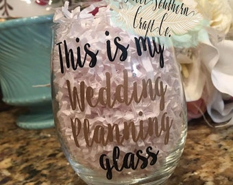 FREE SHIPPING***Wedding Planning Wine Glass Decal, Girlfriends gift, Birthday, Christmas, Engagement Gift, Wedding Planning, Bride