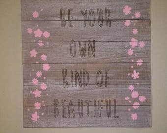 Be your own kind of beautiful wood burned sign