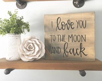 I Love You To The Moon And Back - Wood Sign | Custom Wood Sign | Nursery Sign | Nursery Decor | Hand Painted Sign | Hand Painted | Wall Art