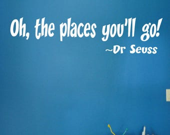 Free Decal included - Oh The Places you'll go! - Dr Seuss Wall Decal -Dr. Seuss Quotes -  Dr. Seuss Wall Decal - Kids Room Decor - Kids Room