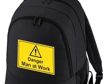 Danger. Man at Work- Funny Male Husband / Dad/ Boyfriend Backpack BPK1279
