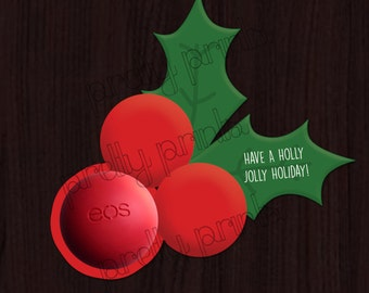 PRINTABLE Holly Jolly Holiday EOS Round Sphere Chapstick Lip Balm Card