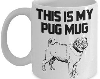 Funny Pug Coffee Mug Gifts - This Is My Pug Mug