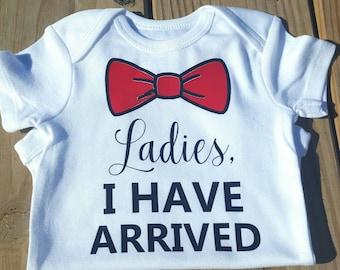 Ladies I have arrived onesie, bow tie onesie