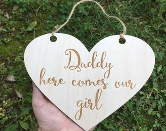 LASER ENGRAVED Daddy comes our girl, here Comes the bride Sign, Heart Flower Girl Sign Ring Bearer Sign, Personalized wedding sign