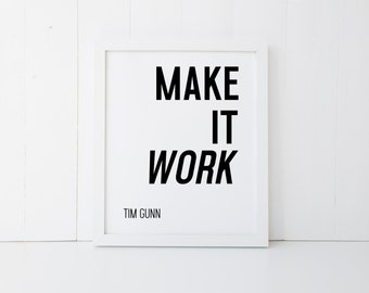 Make It Work - Tim Gunn Project Runway - Digital Download Print - Instant Printable - JPEG