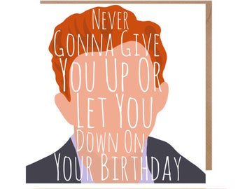 Rick Astley Card • Funny Rick Roll Card • Music Birthday Card  • Meme Card • Rick Astley • Never Gunna Give You Up