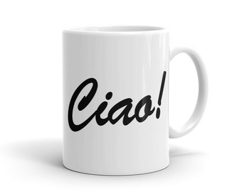 Ciao Bella Mug, Ciao Mug, Italian Mug, Italy Mug, Diva Mug, Girl Mug, Girlfriend Mug, Girlfriend Gift, Friend Mug for Wife Gift Idea #1095
