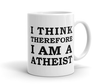 I think therefore i'm atheist Mug, funny atheist Mug, anti religion Mug for atheist gift for atheist birthday gift for friend gift #1183