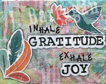 Gratitude and Joy, Mixed Media, Hummingbird, Spiritual gift, Collage, Wood wall art, Inspirational quote,  Jackie Barragan, Courage & Art