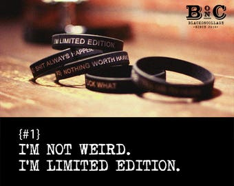 I'm not weird. I'm limited edition,100% recycled silicone,quote wristband,silicone wristband,black silicone bracelet,friendship bracelet