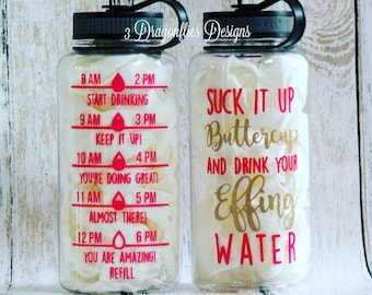Suck It Up Buttercup and Drink Your Effing Water, Water Intake Tracker, Inspirational Water Bottle, 34oz screwtop tumbler, Personal Tumbler