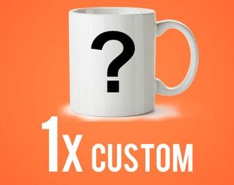 Custom Wholesale Mug, 11oz (9.99/Mug)