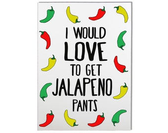 Jalapeno Pants Card - Funny Valentine's Day Card, Funny Anniversary Card, Valentine's Card, Funny Love Card, Funny Card