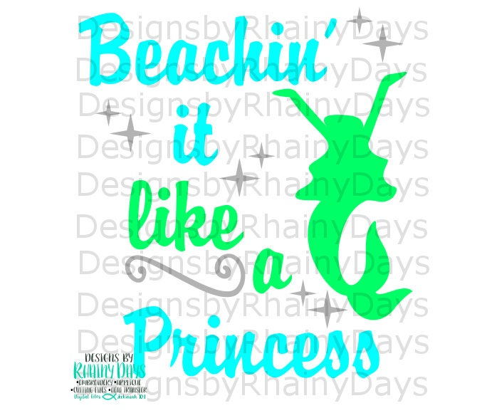 Buy 3 get 1 free! Beachin' it like a Princess cutting file, beach, mermaid, SVG, DXF, png, summer, cute girl design