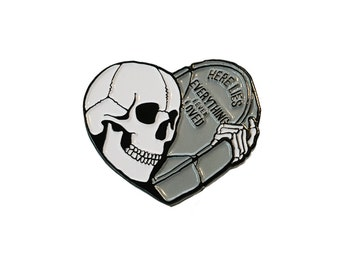 Here Lies Everything I Ever Loved-Enamel Pin