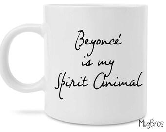 Funny Beyonce is my Spirit Animal Cute Novelty Coffee Mug