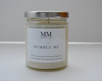 HUMBLE ME // natural soy candle // hand-poured // small batch