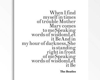 Let It Be The Beatles Lyrics, The Beatles Song Lyrics Quote, Typography, Birthday Gift, Poster, Music Quote, Song Lyrics, Words of Wisdom