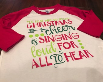 The Best Way to Spread Christmas Cheer is Singing Loud for All to Hear Christmas Design on Raglan T-Shirt