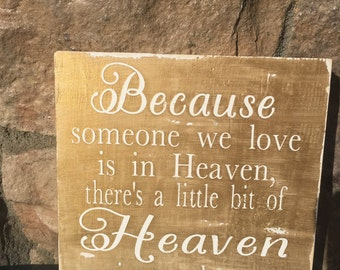 Because Someone We Love Is In Heaven There's A Little Bit Of Heaven In Our Home Wooden Sign Heaven Condolences Sympathy Gift Memoir Mourning
