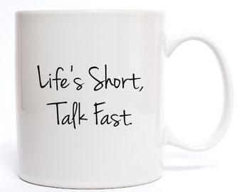 Gilmore Girls Coffee Mug - Life's Short Talk Fast Coffee Mug