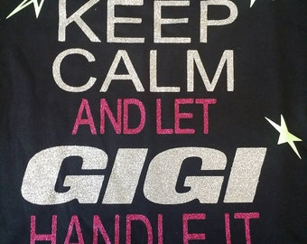 Keep Calm and let GIGI Handle it!