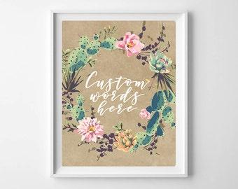 Cactus wreath print,Custom words print,Custom scripture print,Personalized quote,Cactus Quote Print,Custom Quote,Custom Print,Custom Art,
