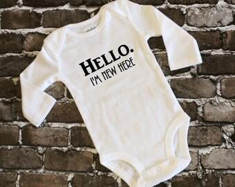 Hello I'm New Here - Baby Shirt - Newborn Shirt - Preemie Shirt - Infant Shirt - Baby Clothing - Preemie Clothing - Infant Clothing