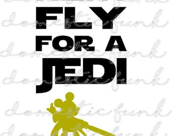 Pretty Fly for Jedi Disney Star Wars SVG SIlhouette Studio