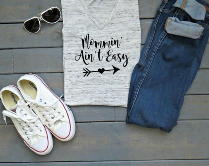 Mommin' Ain't Easy T-Shirt, Women's Tops and Tees, Mama Shirt, Funny Mom Tee, Women's Crew Neck Tee
