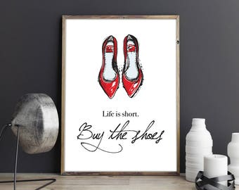 Life is short. Buy the shoes Red Shoes Motivational Inspirational Shoes Quote Wall Art Print