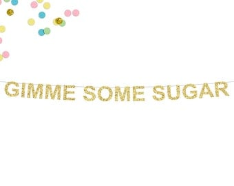 Gimme Some Sugar Glitter Banner   Wedding Banner Decor   Sweets Table   Candy Buffet Banner   Candy Table   Wedding Dessert Table Banner
