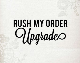 Rush my order upgrade